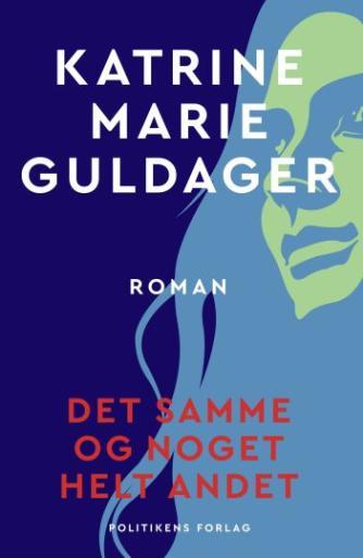 Katrine Marie Guldager: Det samme og noget helt andet