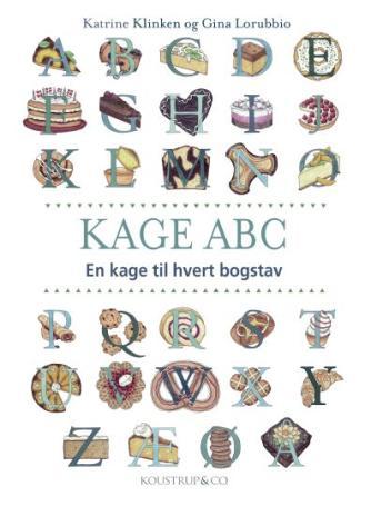 Katrine Klinken: Kage ABC : en kage til hvert bogstav