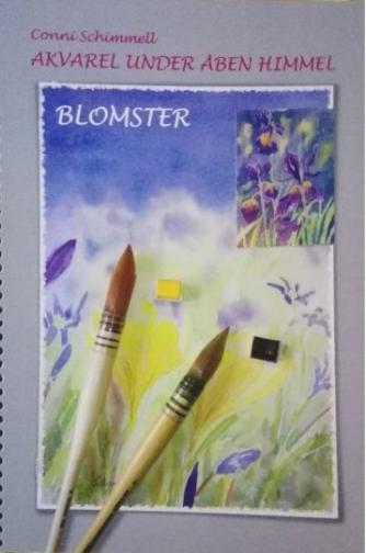Conni Schimmell: Akvarel under åben himmel - blomster